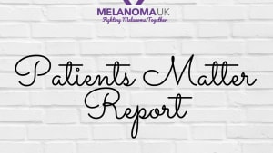 MELANOMA PATIENTS MATTER REPORT
