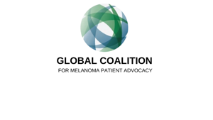 GLOBAL COALITION FOR MELANOMA PATIENT ADVOCACY